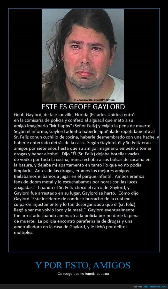 alcohol,amigo imaginario,coca,drogas,Geoff Gaylord,loco,matar,Mr. Happy,policía,Señor Feliz,vodka