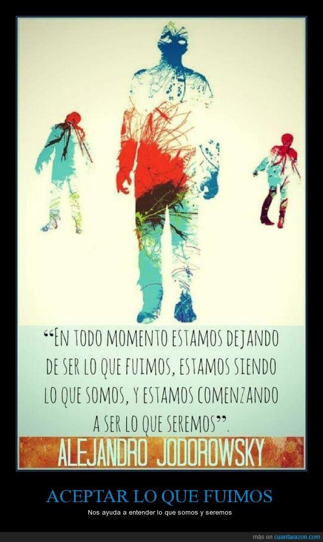 Alejandro Jodorowsky,fuimos,futuro,pasado,presente,seremos,somos