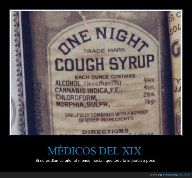 alcohol,cloroformo,colocon,jarabe,marihuana,Medicina,morfina,tos,yerba