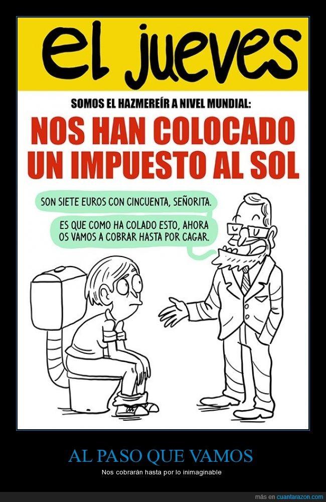 defecar,impuesto,lavabo,Mariano Rajoy,pagar,sol