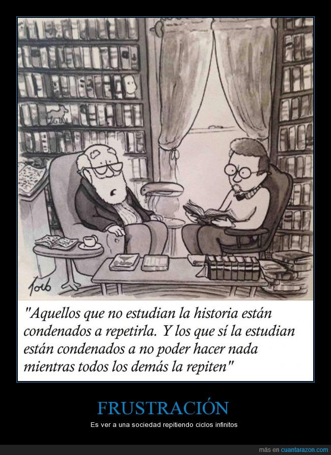 aprender,estudiar,historia,repetir,Solo cambia la epoca