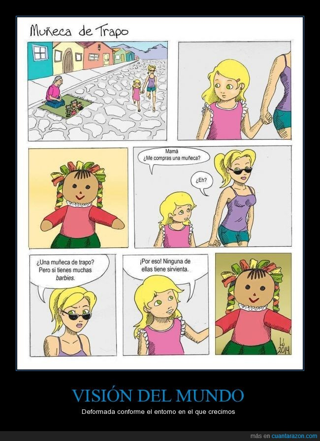 barbie,clase alta,Es obvio que no todos,Hay que romper estereotipos,hija,madre,muñeca,niña,sirvienta,trapo