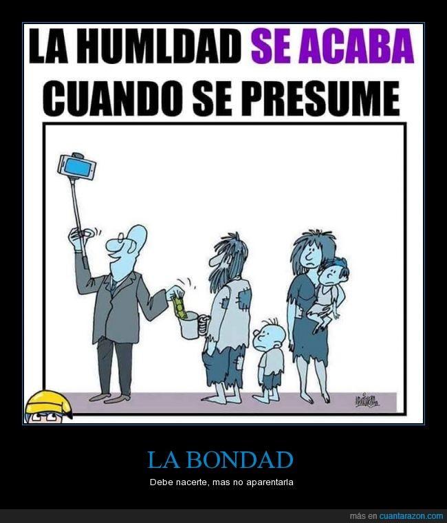 0 humildad,hipocresía,humilde,Pobreza,selfie