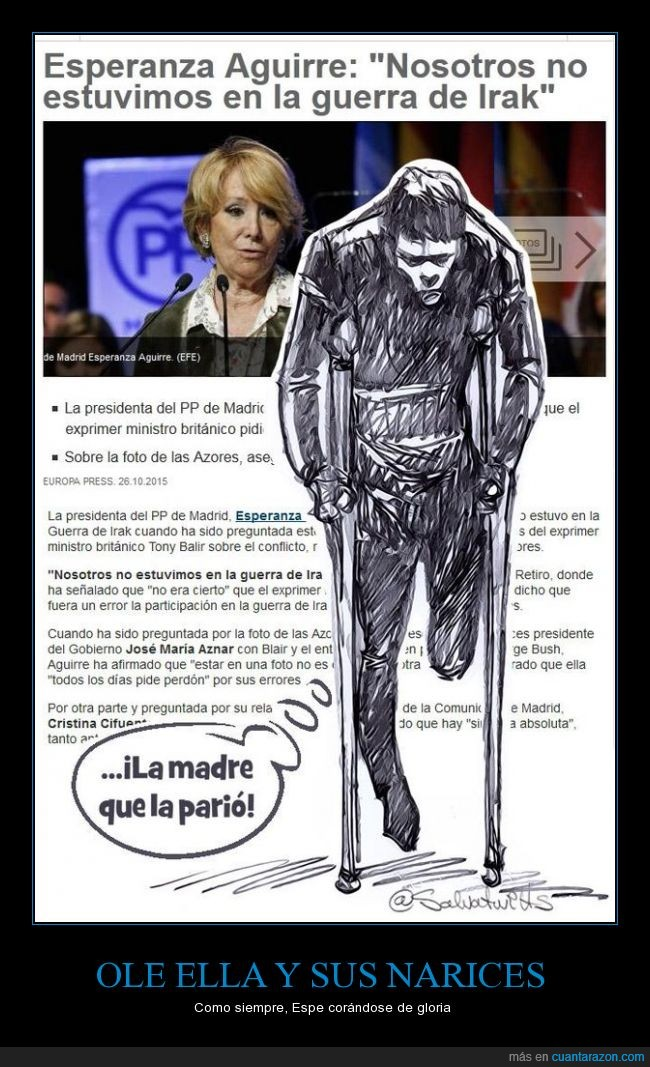 Esperanza Aguirre,historia,Irak,la madre que la parió,mentira,pierna,soldado