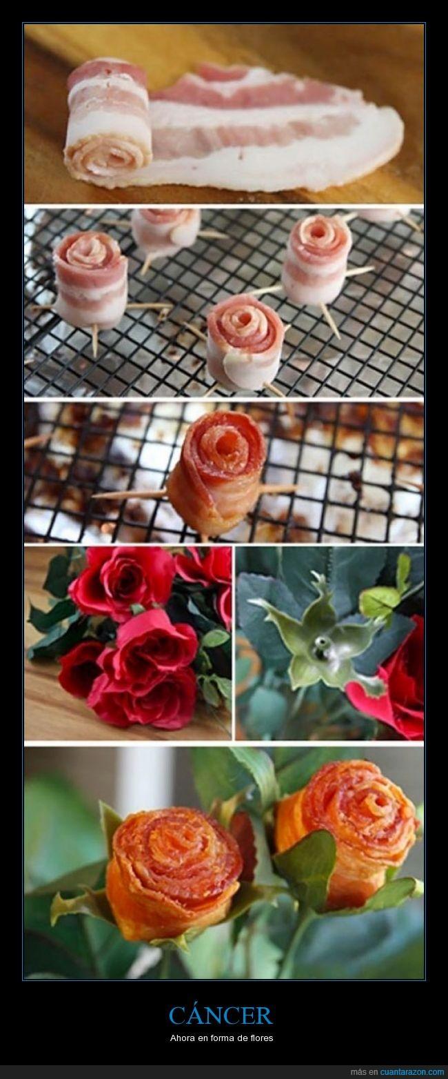 bacon,Cáncer,flores,horno,OMS,ramo,receta,rosas,tutorial