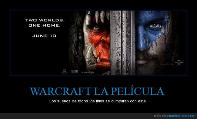 Apenas puedo esperar!,Blizzard Entertainment,En teatros 10 de Junio,Película,Warcraft