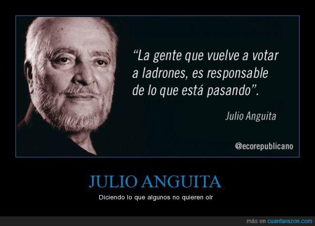 Julio Anguita,ladron,pasando,politica,responsable,votar