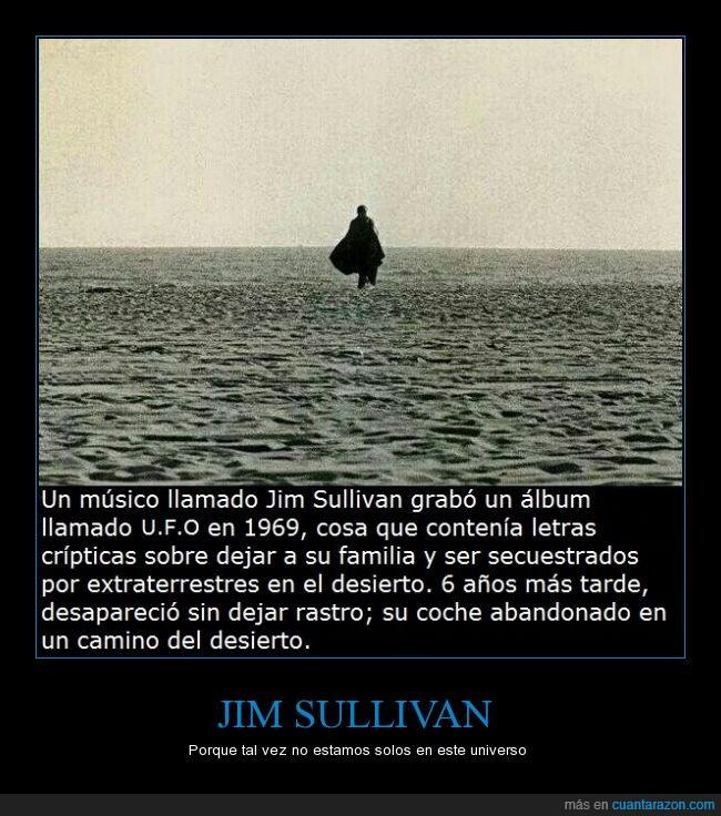 abducciones,aliens,desaparecer,extraterrestres,Jim Sullivan,miedo,músico,ovnis,ufo