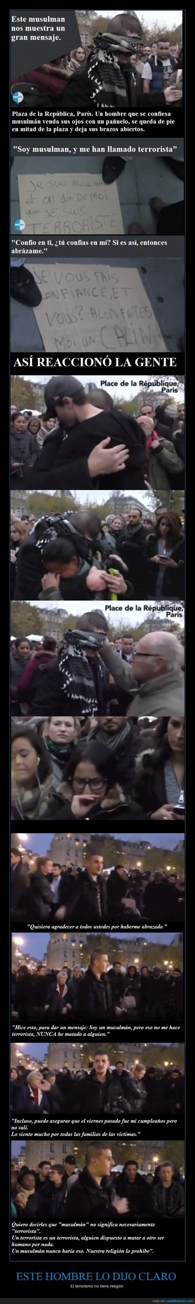 Abrazo,Condolencias,ISIS,Mensaje,Musulmán,No comenten demagogia,Paris,Religion,Terrorismo