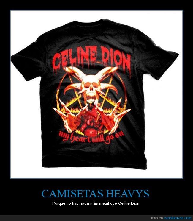 camiseta,Celine Dion,heavy,metal
