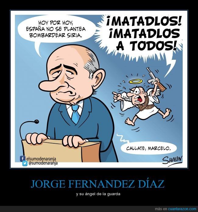 ángel,aparcar,España,Jorge Fernandez Diaz,marcelo,matar,ministro,Siria,todos