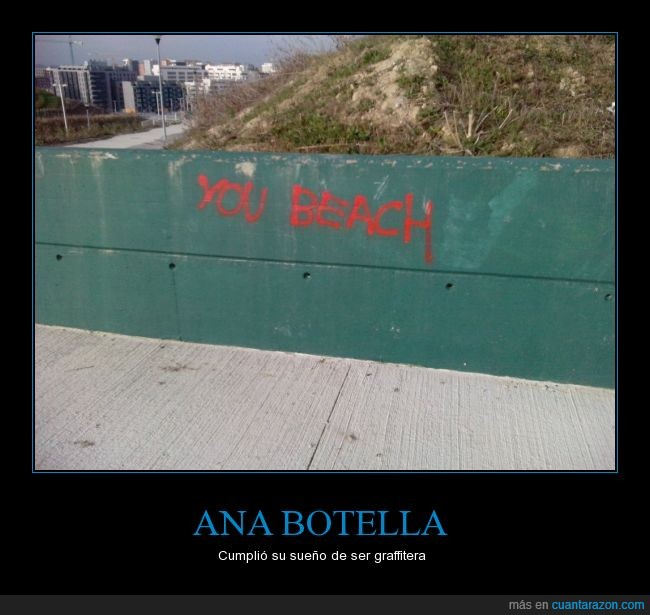 ana botella,beach,error 404 bilingüismo not found,graffiti,ingles,sueño
