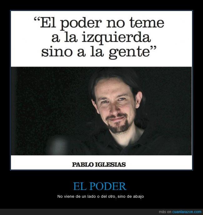 gente,izquierda,miedo,Pablo Iglesias,poder,pueblo,temer