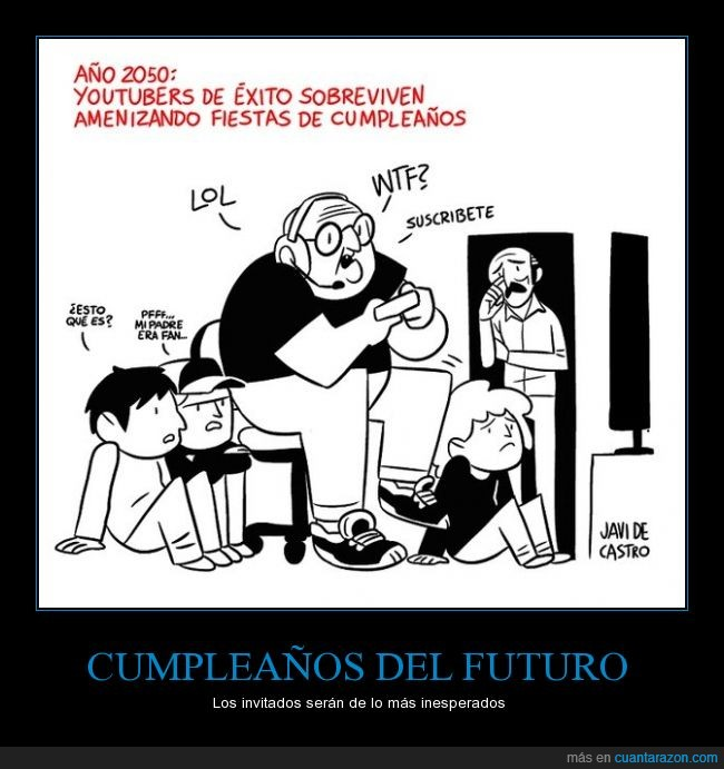 amenizar,cumpleaños,futuro,gameplay,gordo,jugar,padre,youtuber