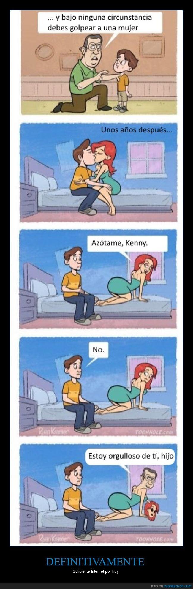 azotame,bizarro,enseñanzas,internet,Kenny,mujer,padres e hijos,pegar,random,raro,WTF