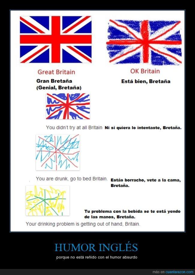 bandera,bretaña,humor absurdo,humor ingles,no me mireis yo solo traduzco,parida,si me lo publican dare positivos gratis