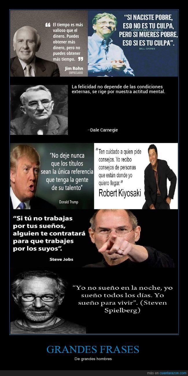 Bill Gates,Dale Carnagie,Donald Trump,Específicamente en negocios y liderazgo,Grandes me refiero en cuanto a negocios,Jim Rohn,Robert Kiyozaki,Steve Jobs,Steven Spielberg