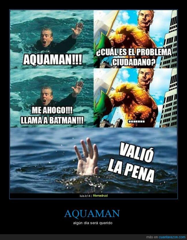 ahogarse,Aquaman,batman,morir,querido,salvar,troll,vacilar