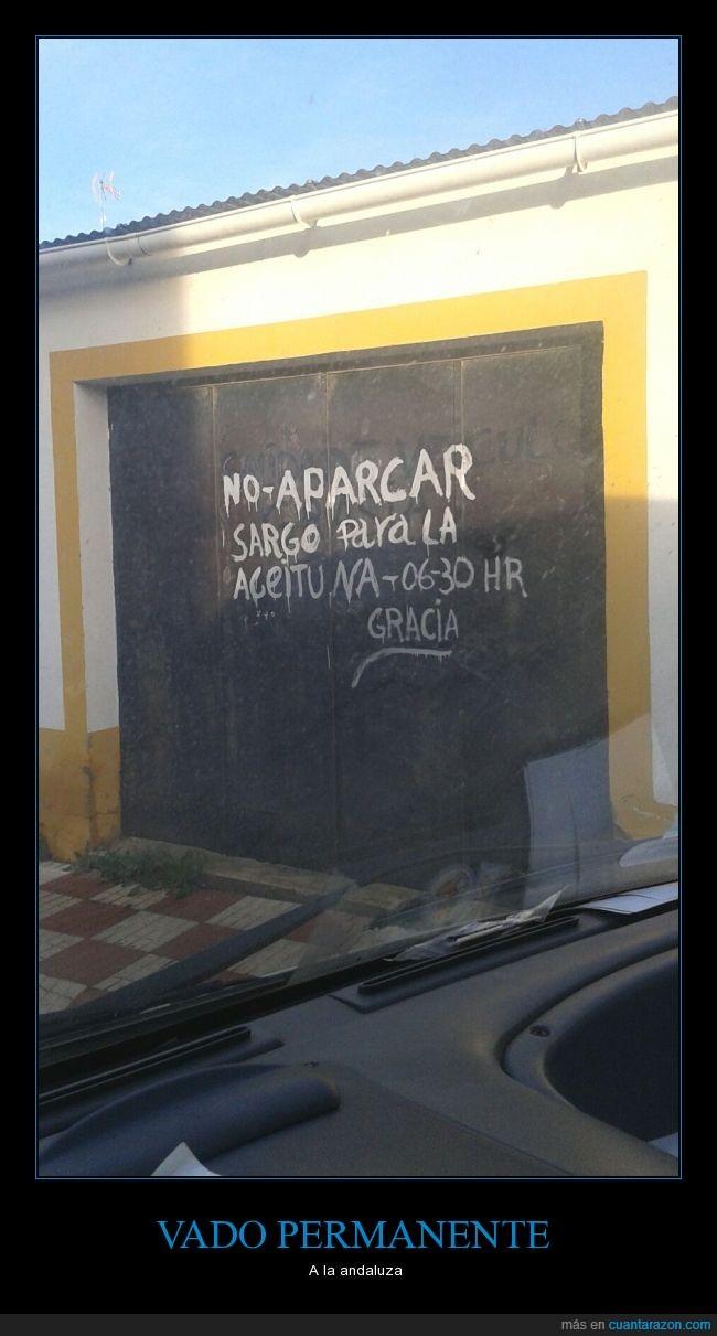 aceituna,andalucia,aparcar,gracia,No ofensa soy Andaluza,permanente,vado