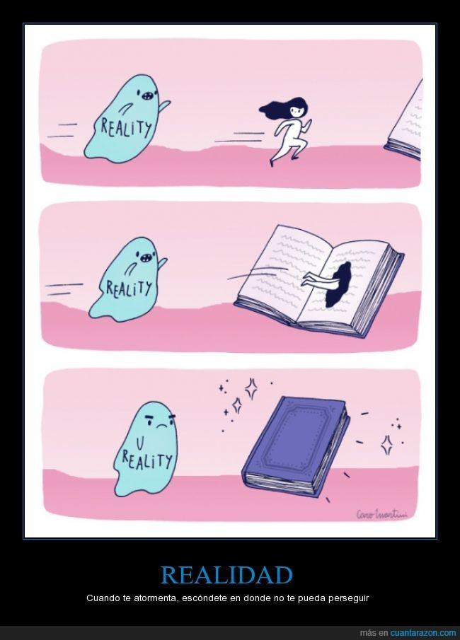 atormentar,huir,libro,perseguir,preocupaciones,realidad,refugiarse