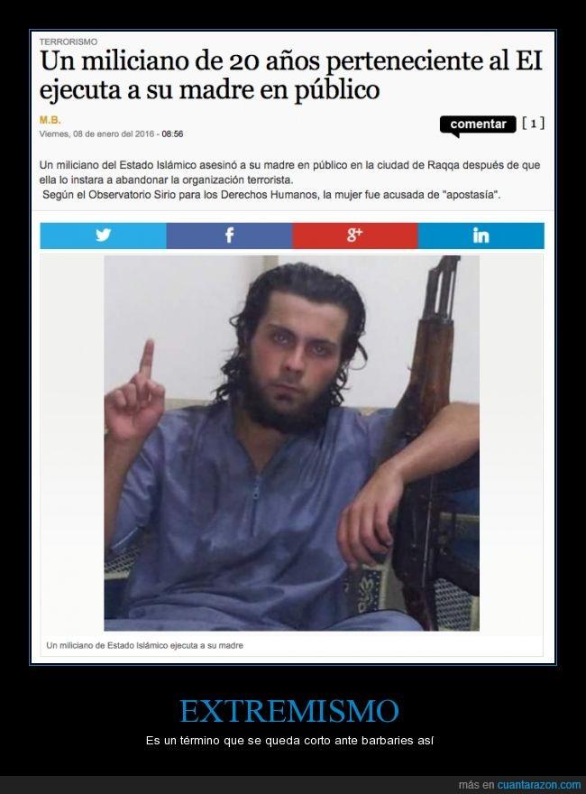 abandonar,asesinar,Estado Islámico,Isis,madre,matar,miliciano,Raqqa