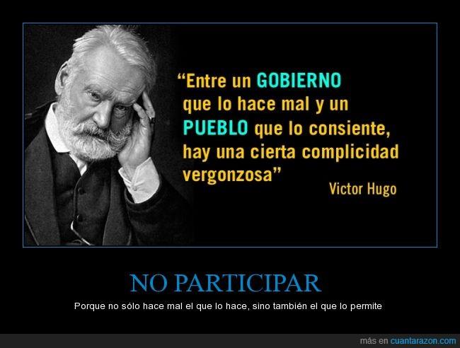 complicidad,gobierno,mal,permitir,pueblo,vergonzosa,Victor Hugo