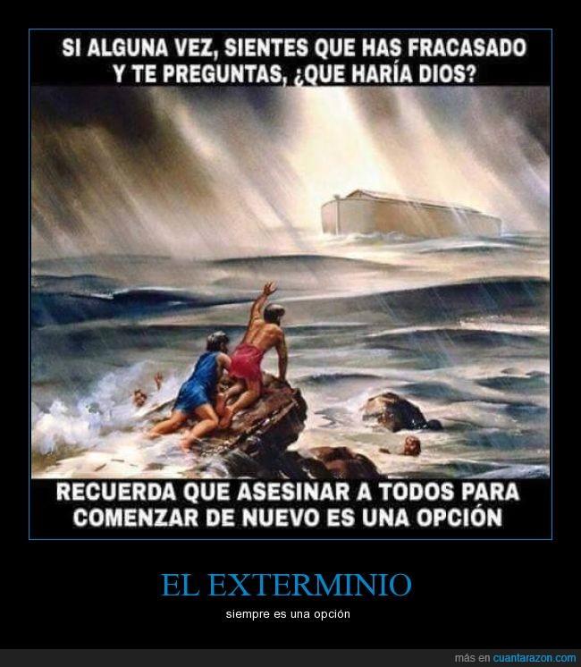 arca,asesinar,biblia,dios,enfado,muertos,nuevo,opción,pecados,todos