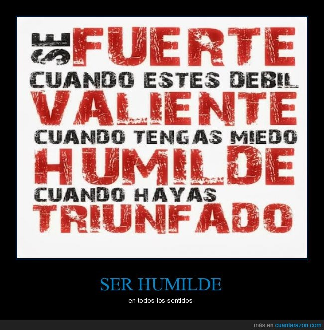 débil,fuerte,humilde,miedo,triunfado,triunfar,triunfo,valiente