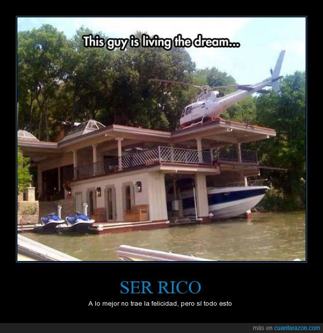 bote,casa,dinero,helicoptero,millonario,motos de agua,rico