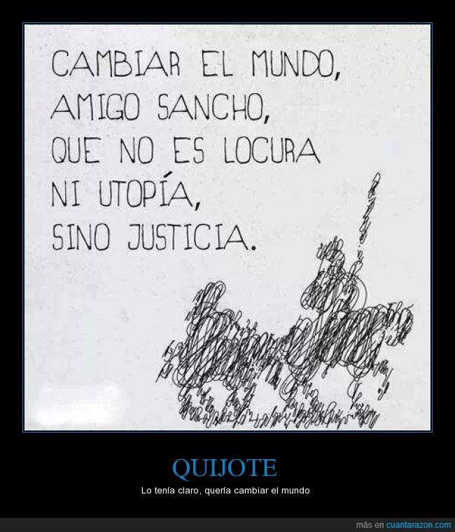 cambiar,justicia,mundo,Quijote,Sancho,utopia