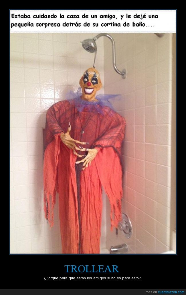 aterrador,baño,cortina,ducha,fantasma,genial,lavabo,miedo,payaso,raro,susto,trollear