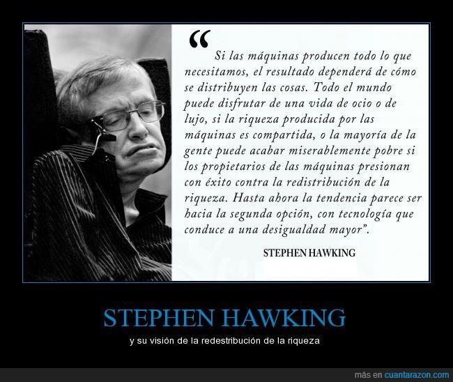 distribuir,economía,equitativo,igual,maquina,riqueza,robot,Stephen Hawking,tendencia