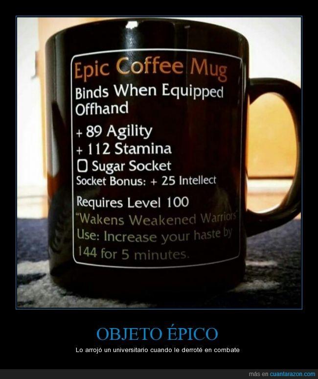 aumentar,café,combate,épico,estadísticas,mañanas,MMORPG,objeto,taza,universitario,WOW