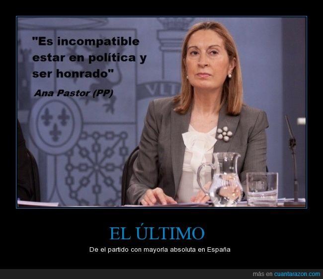 Ana Pastor,honrado,imposible,incompatible,politica,politico