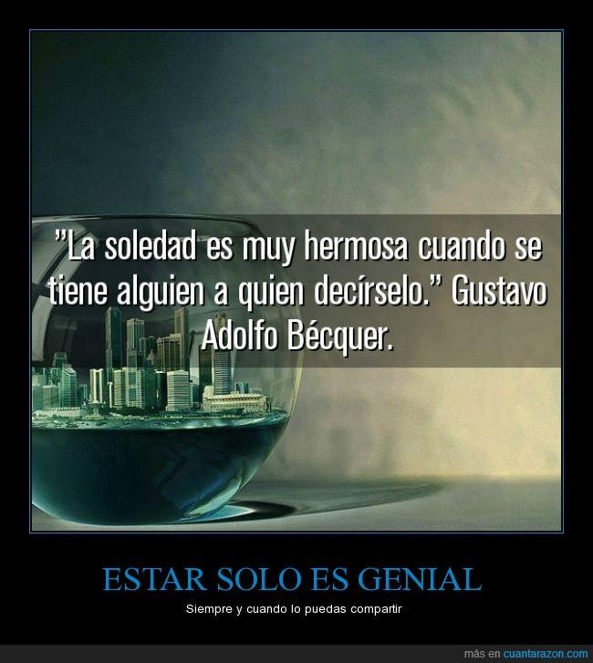 amistad,amor,compartir,decir,estar,GUSTAVO A. BÉCQUER,soledad,solo