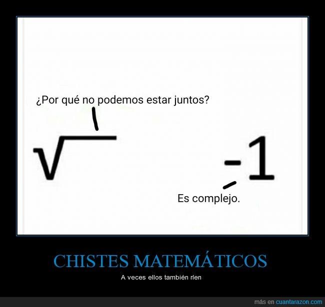 chiste,complejo,matemáticas,matematicos,negativo,número,raíz,reír