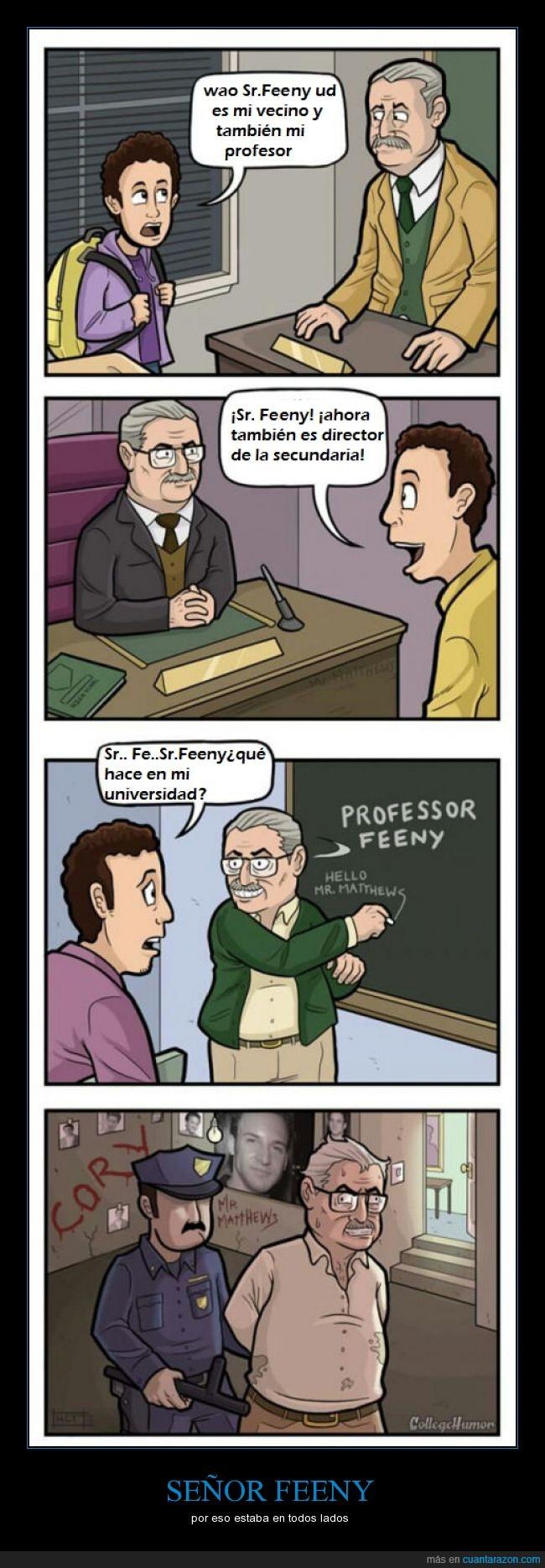 colegio,director,escuela,loco,maestro,obsesión,perseguir,profesor,señor feeny,stalker,universidad