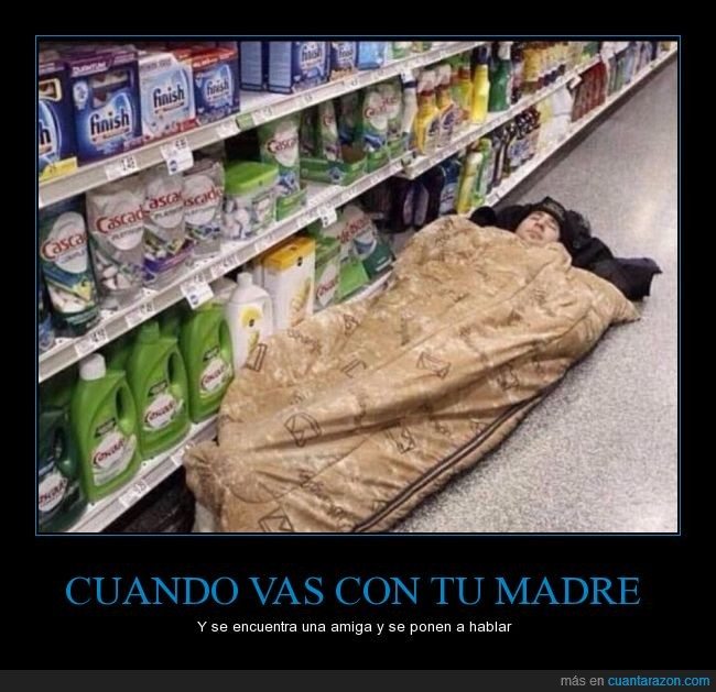 amiga,compras,dormir,encontrar,it takes forever,madre,saco,supermercado
