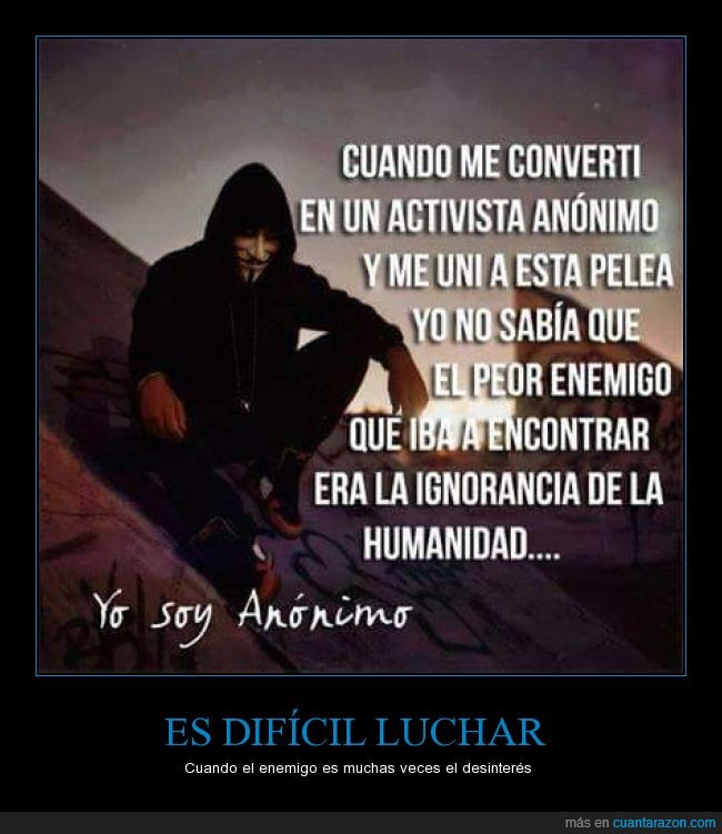 activista,anonymous,enemigo,humanidad,ignorancia,pelea