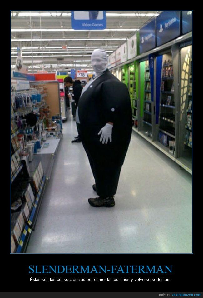 comer,fatterman,niños,one,ps4,slenderman,wallmart,xbox