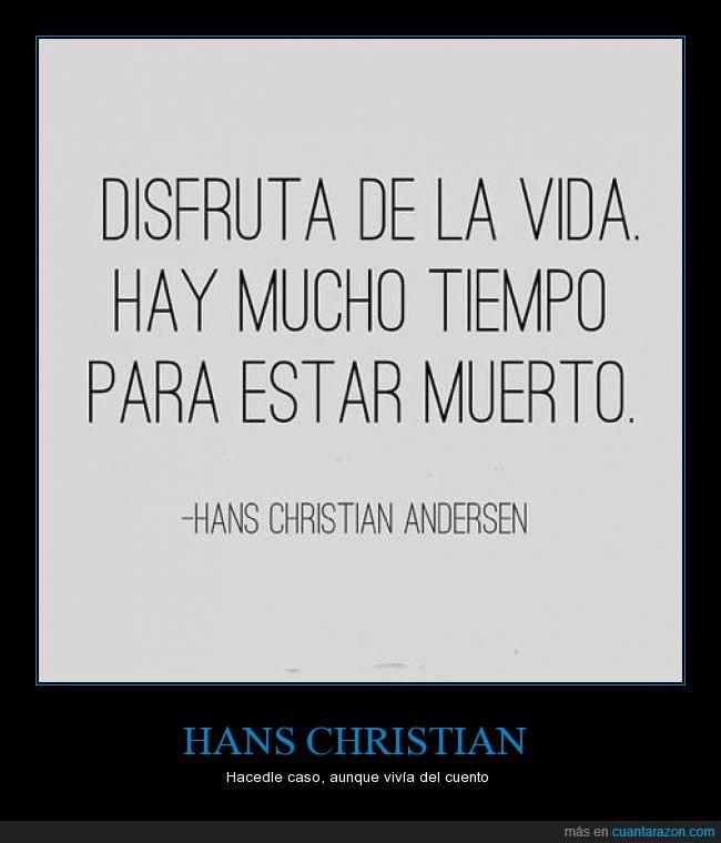 cuento,disfrutar,Hans Christian Andersen,muerto,tiempo,vida