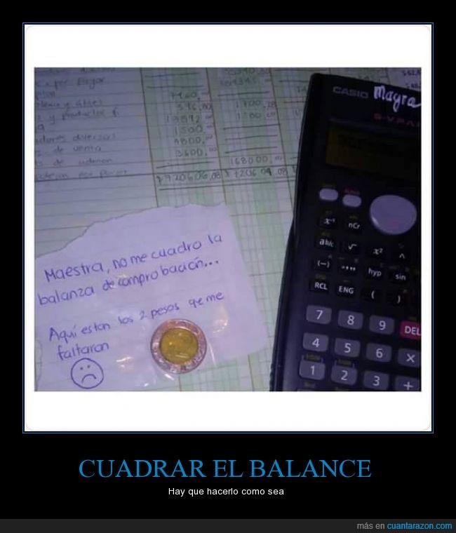 aprobar,balanza de comprobación,calculadora,clases,contabilidad,dinero,faltante,moneda,pesos,soborno muy disimulado,suspender