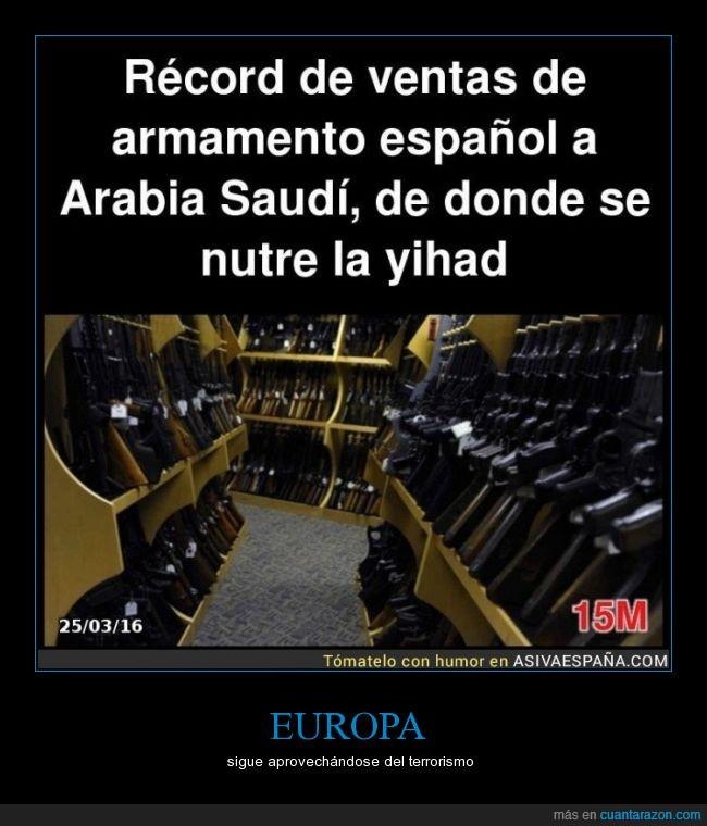 armas,españa,europa,Europa compra petroléo barato y vende armas al daesh,porqué no se bloquea el apoyo al DAESH?,terrorista