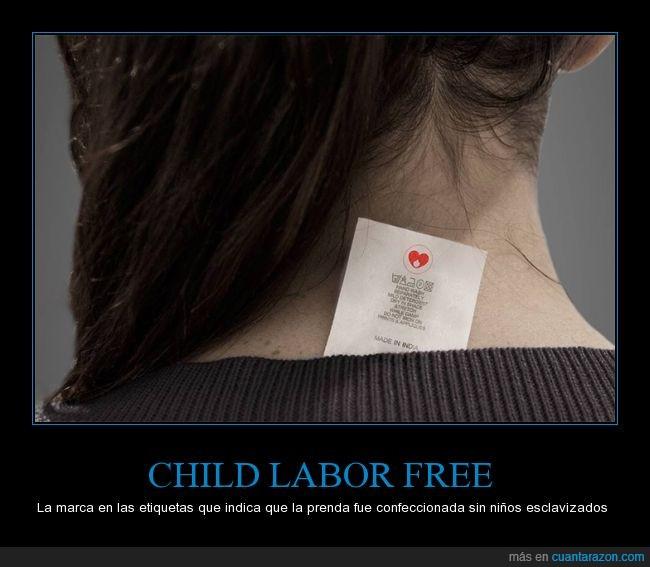 child labor free,esclavitud,etiqueta,marca,niños,ropa,textil