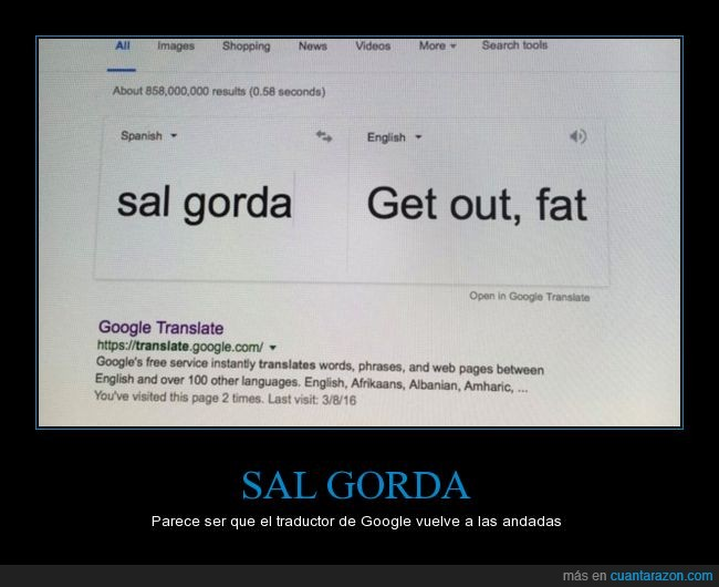 comida,fat,get out,google,gorda,sal,traducción,traductor,translate