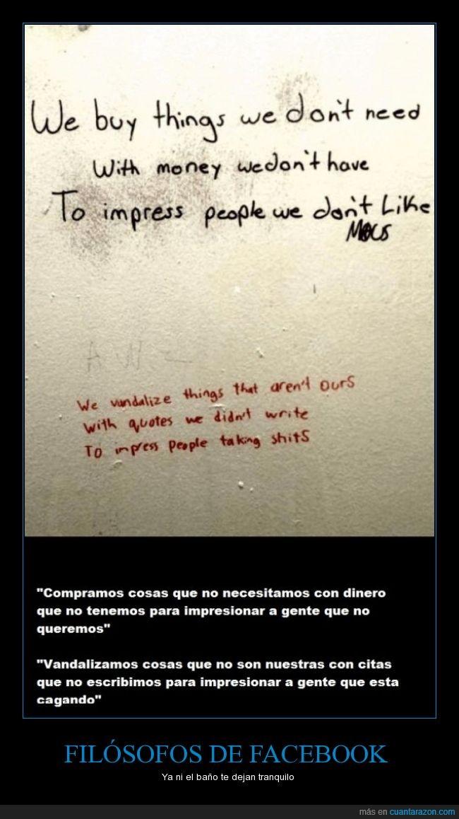 cagando,citas,facebook,filósofos,gente,vandalismo,Verdad