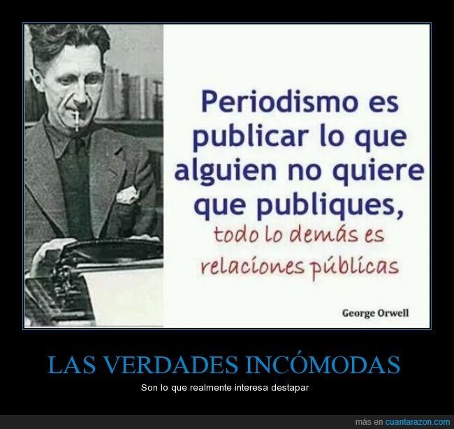 buenas,george orwell,noticia,periodismo,publicación,publicar,relaciones publicas
