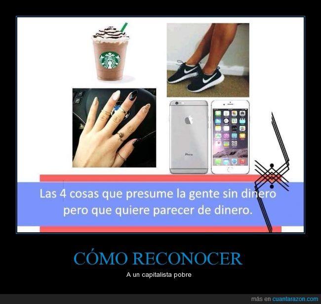 anillos,capitalismo,dinero,frappuccino,iphone,manicura,nike,pobre,pobreza