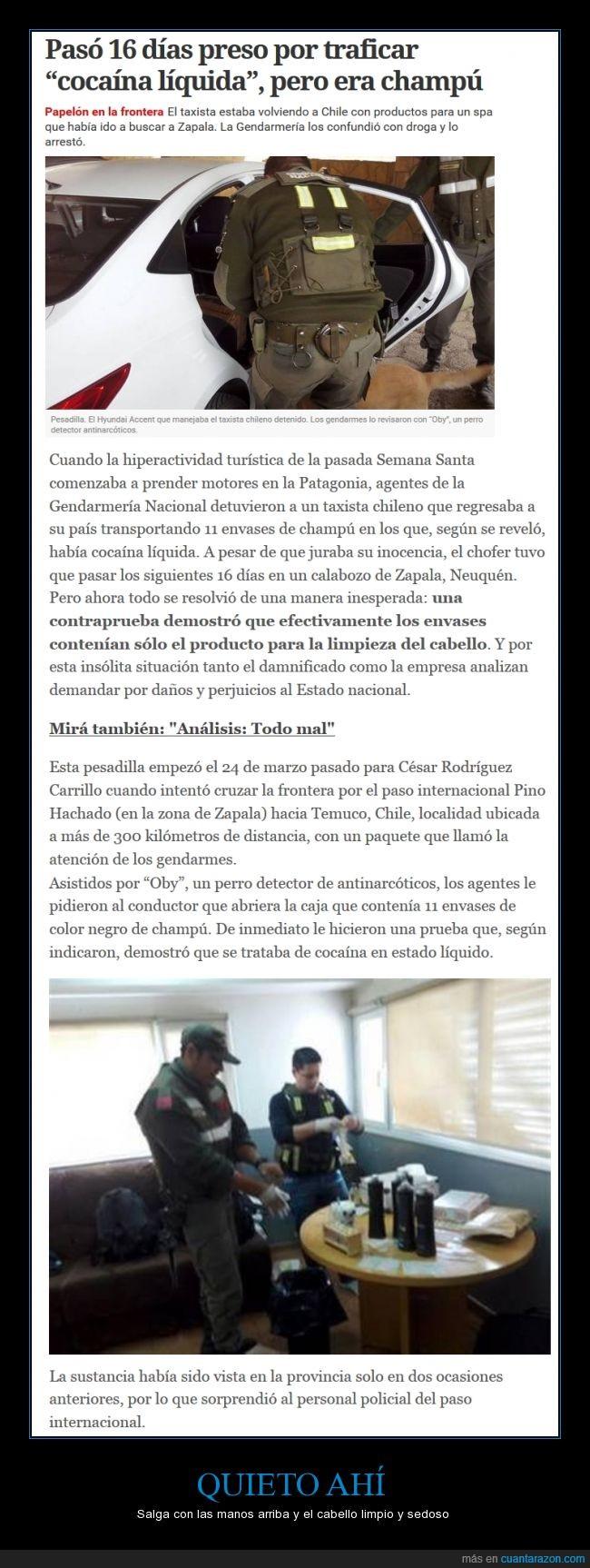 16,16 días preso,Argentina,arrestado,calabozo,César Rodríguez,champú,Chile,clarín,coca,días,falso,gendarmería,injusto,inocente,liquida,Neuquén,preso,shampoo,Zapala