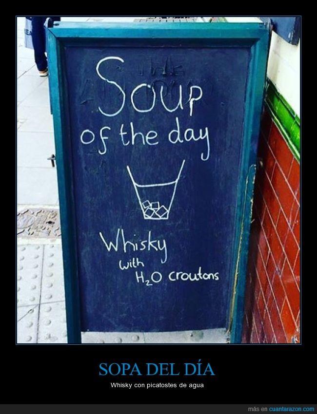 agua,alcohol,bebida,picatostes,sopa del día
